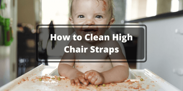 How to Clean High Chair Straps